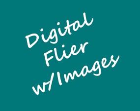 Digital Flier w/Images