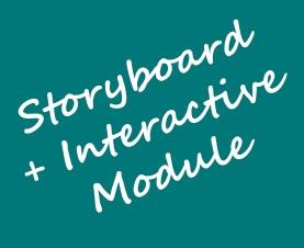 Storyboard + Interactive Module