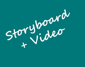 Storyboard + Video